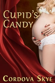 Cupid's Candy ebook by Cordova Skye