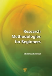 Research Methodologies for Beginners ebook by Kitsakorn Locharoenrat