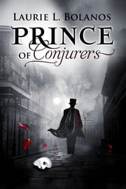 Prince of Conjurers ebook by Laurie L. Bolanos