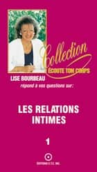 Les relations intimes ebook by Lise Bourbeau