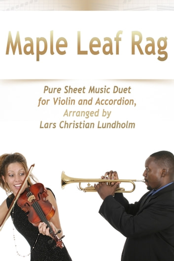 Maple Leaf Rag Pure Sheet Music Duet for Violin and Accordion, Arranged by Lars Christian Lundholm ebook by Pure Sheet Music