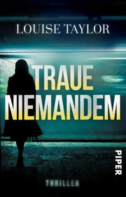 Traue niemandem - Thriller ebook by Louise Taylor, Antje Röttgers