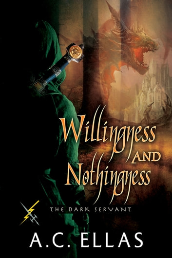 Willingness and Nothingness - Book 14 ebook by A.C. Ellas