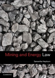 Mining and Energy Law ebook by Samantha Hepburn