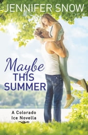 Maybe This Summer ebook by Jennifer Snow