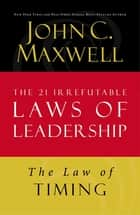 The Law of Timing ebook by John C. Maxwell