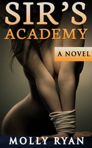 Sir's Academy Part 1, 2, 3, 4, 5 ebook by Molly Ryan