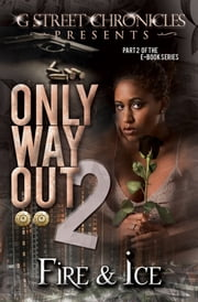 Only Way Out 2 ebook by Fire and Ice
