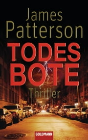 Todesbote - Thriller ebook by James Patterson,Helmut Splinter