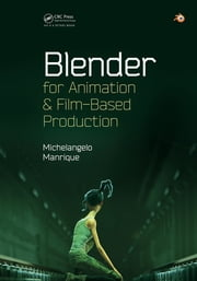 Blender for Animation and Film-Based Production ebook by Michelangelo Manrique