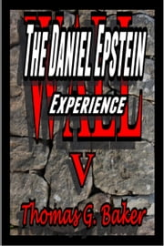 Wall V The Daniel Epstein Experience ebook by Thomas G. Baker