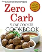 Zero Carb Slow Cooker Cookbook ebook by Susan J. Sterling