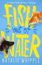 Fish Out of Water ebook by Natalie Whipple