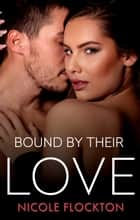 Bound By Their Love ebook by