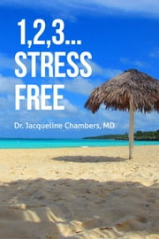 1,2,3... Stress Free ebook by Dr. Jacqueline Chambers