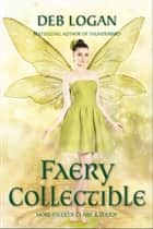 Faery Collectible ebook by Deb Logan