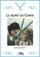 Le secret du comte ebook by Bertrand Solet
