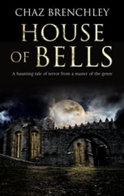 House of Bells ebook by Chaz Brenchley
