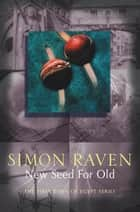 New Seed For Old ebook by Simon Raven