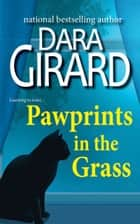 Pawprints in the Grass ebook by Dara Girard