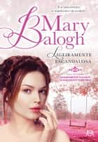 Ligeiramente Escandalosa ebook by Mary Balogh