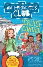 Cruise Control: The Anti-Princess Club 5 ebook by Samantha Turnbull, Sarah Davis