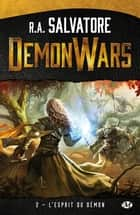 L'Esprit du démon - Demon Wars, T2 ebook by R.A. Salvatore