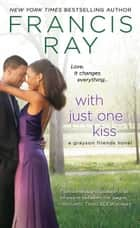 With Just One Kiss ebook by Francis Ray