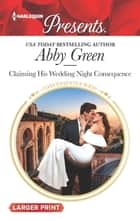 Claiming His Wedding Night Consequence 電子書 by Abby Green