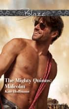 The Mighty Quinns - Malcolm ebook by KATE HOFFMANN