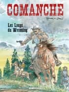 Comanche - Tome 3 - Loups du Wyoming (Les) ebook by Hermann, GREG