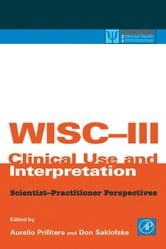 WISC-III Clinical Use and Interpretation: Scientist-Practitioner Perspectives ebook by Prifitera, Aurelio
