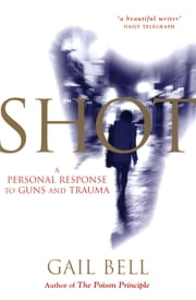 Shot ebook by Gail Bell