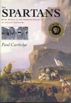 The Spartans ebook by Paul Cartledge