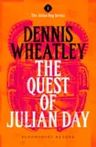 The Quest of Julian Day ebook by Dennis Wheatley
