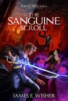 The Sanguine Scroll ebook by James E. Wisher