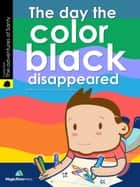 The Day the Color Black Disappeared ebook by Miguel Cabrera