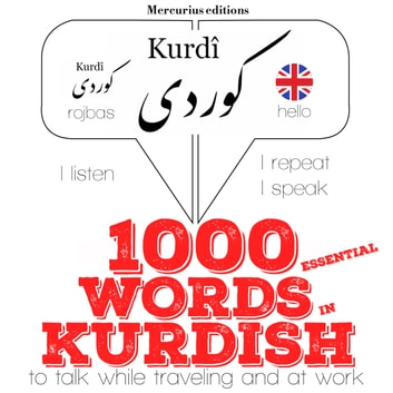 "1000 essential words in Kurdish - ""Listen, Repeat, Speak"" language learning course audiobook by JM Gardner"