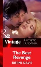 The Best Revenge (Mills & Boon Vintage Romantic Suspense) (Redstone, Incorporated, Book 10) eBook by Justine Davis
