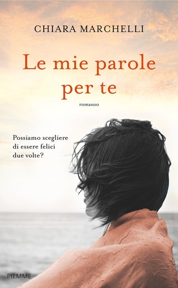 Le mie parole per te eBook by Chiara Marchelli