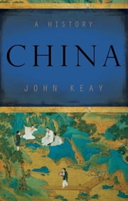 China - A History ebook by John Keay