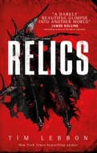 Relics ebook by Tim Lebbon