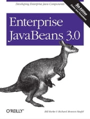 Enterprise JavaBeans 3.0 ebook by Richard Monson-Haefel,Bill Burke