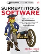 Surreptitious Software ebook by Jasvir Nagra,Christian Collberg