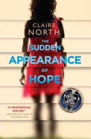 The Sudden Appearance of Hope ebook by Claire North