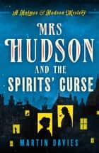 Mrs Hudson and the Spirits' Curse ebook by Martin Davies