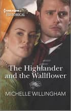 The Highlander and the Wallflower ebook by Michelle Willingham