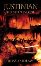 Justinian - The Sleepless One ebook by