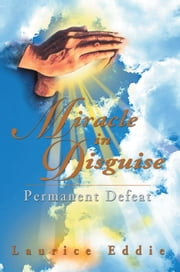 MIRACLE IN DISGUISE ebook by Laurice Eddie