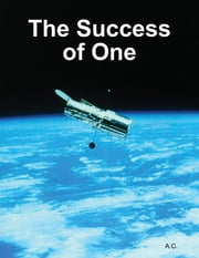 The Success of One ebook by A C